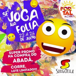 Promoção Fortal 2016 + Siriguella 23 anos.