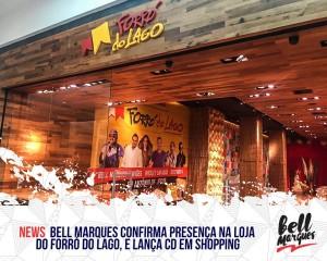 Bell Marques lança pessoalmente o CD Forró do Lago 2.