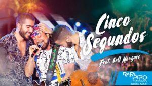 """""""Cinco Segundos"""" é o novo sucesso de Rafa e Pipo Marques com Bell Marques"""